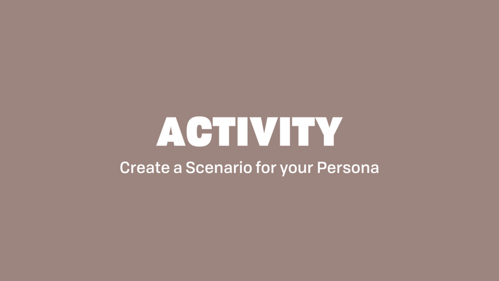 Create a Scenario for your Persona