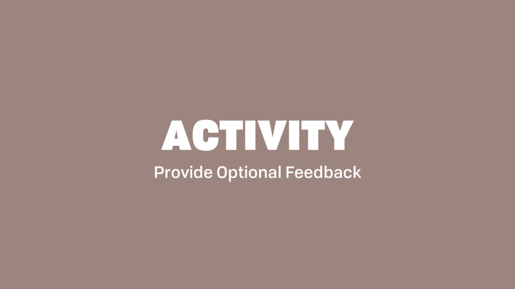 Provide Optional Feedback
