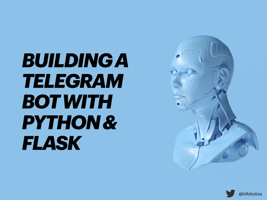 BUILDING A TELEGRAM BOT WITH PYTHON & FLASK @bi...