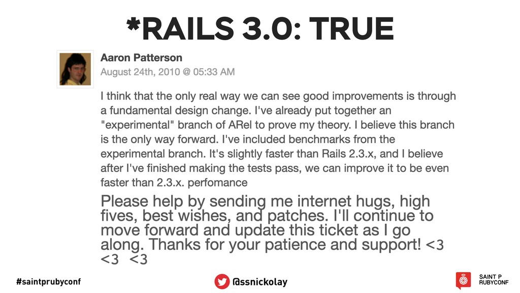 #saintprubyconf @ssnickolay *RAILS 3.0: TRUE