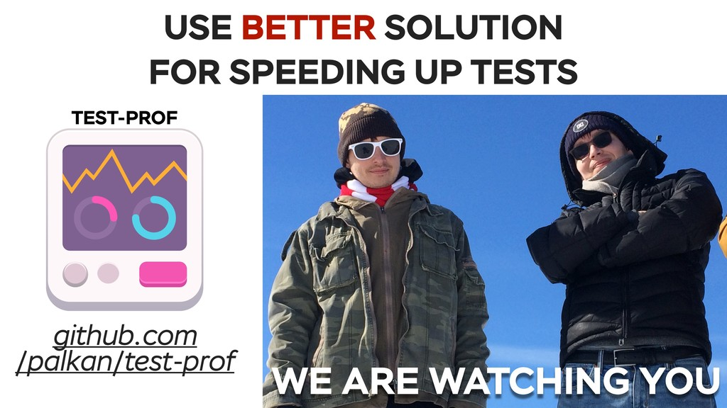 USE BETTER SOLUTION FOR SPEEDING UP TESTS TEST-...
