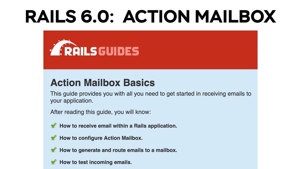 RAILS 6.0: ACTION MAILBOX