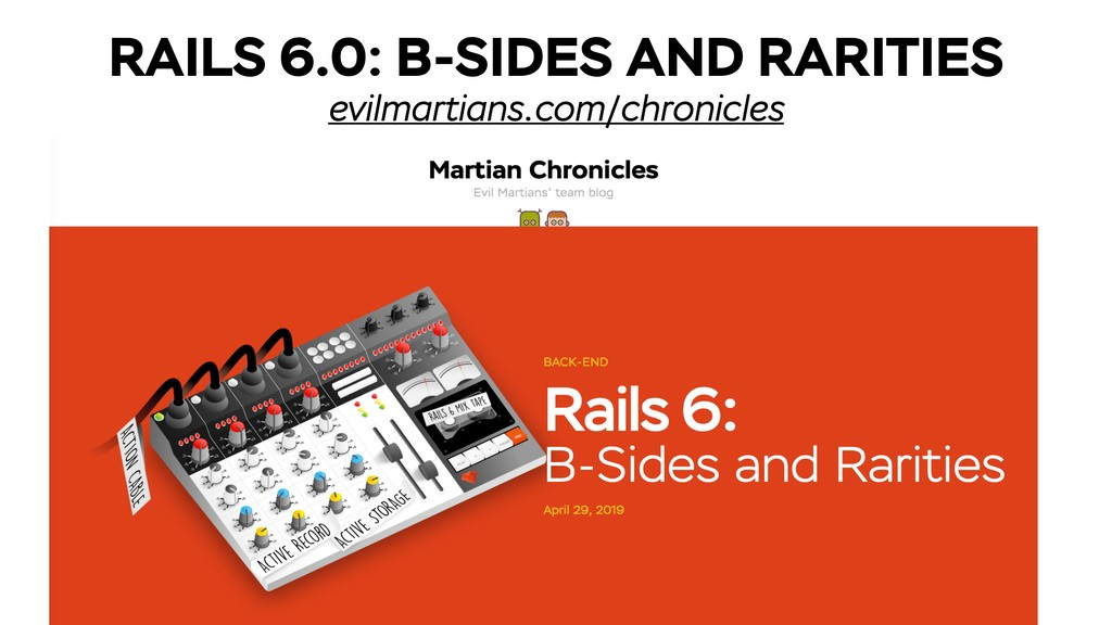 RAILS 6.0: B-SIDES AND RARITIES evilmartians.co...