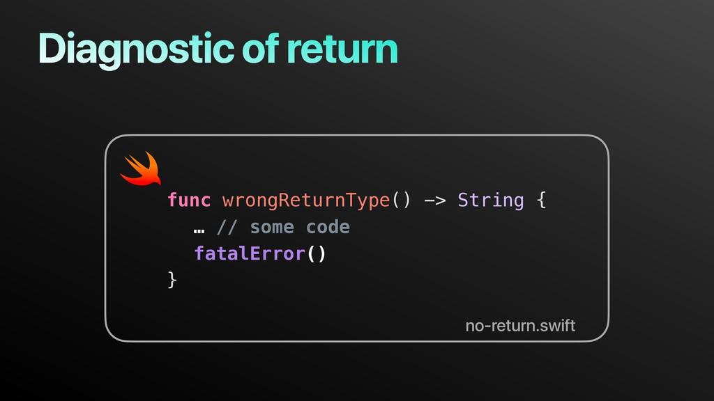 Diagnostic of return func wrongReturnType() -> ...