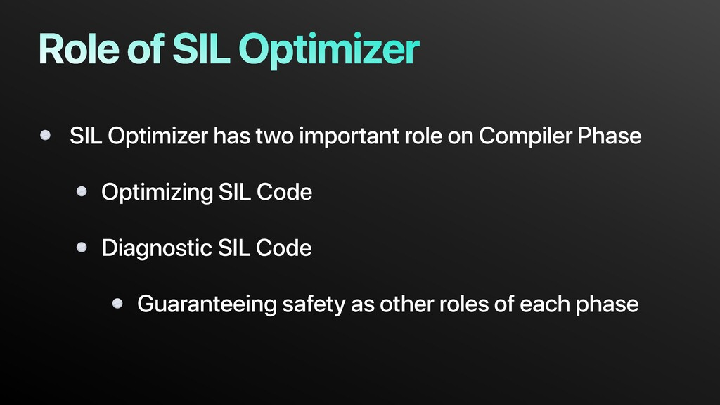 Role of SIL Optimizer SIL Optimizer has two imp...