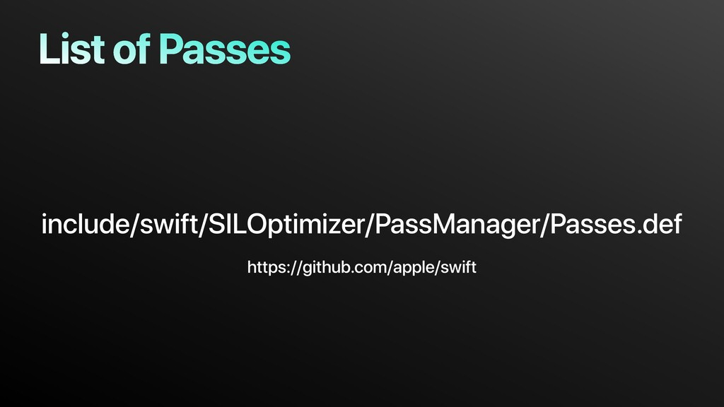 List of Passes include/swift/SILOptimizer/PassM...