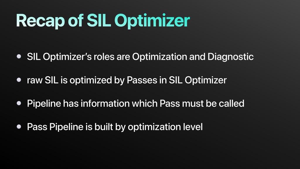 Recap of SIL Optimizer SIL Optimizer's roles ar...
