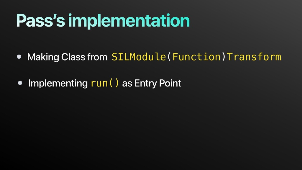 Pass's implementation Making Class from SILModu...