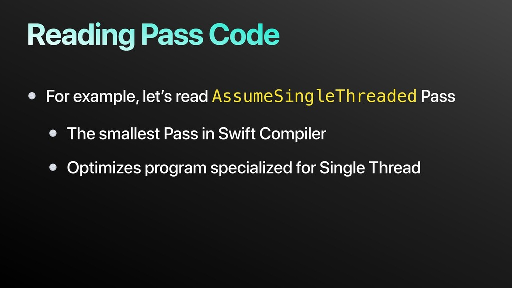 Reading Pass Code For example, let's read Assum...