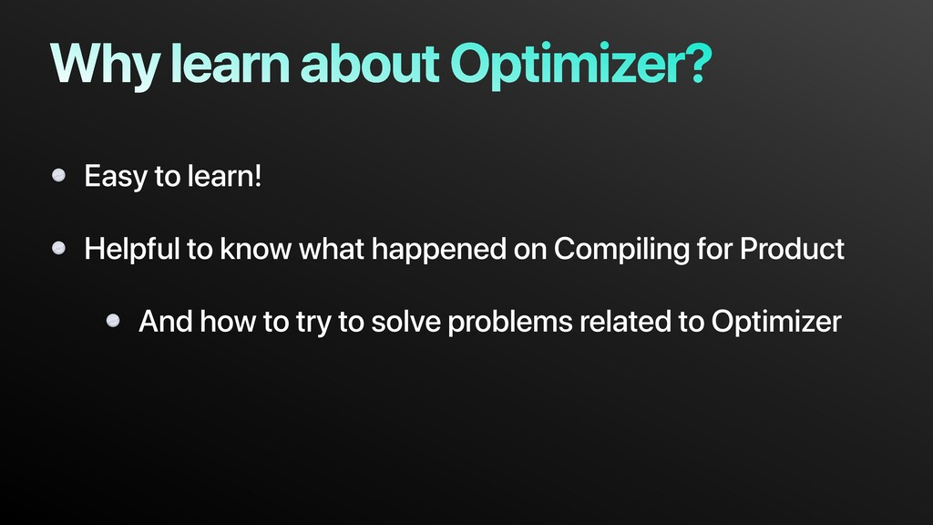 Why learn about Optimizer? Easy to learn! Helpf...