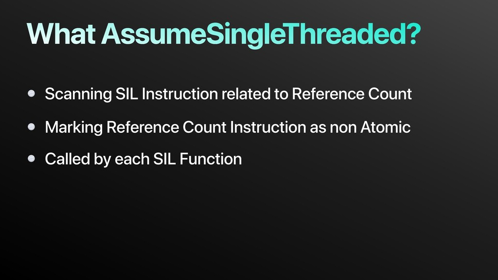 What AssumeSingleThreaded? Scanning SIL Instruc...
