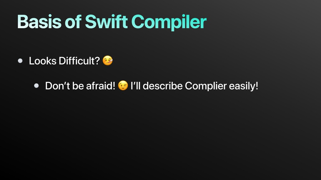 Basis of Swift Compiler Looks Difficult?  Don't...