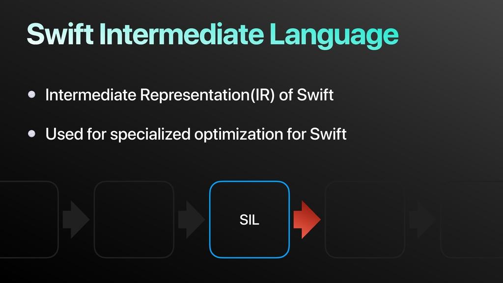 SIL Swift Intermediate Language Intermediate Re...