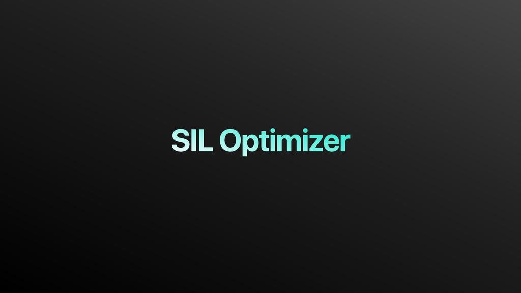 SIL Optimizer