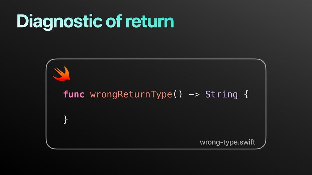 func wrongReturnType() -> String { } wrong-type...