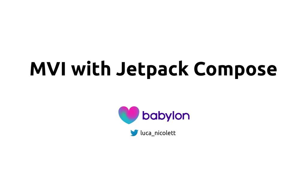 luca_nicolett MVI with Jetpack Compose