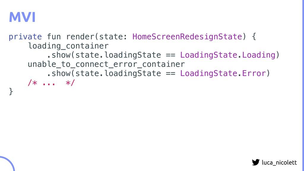 luca_nicolett MVI private fun render(state: Hom...