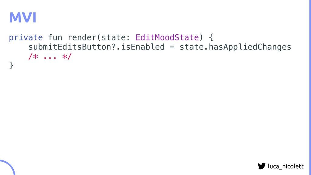 luca_nicolett MVI private fun render(state: Edi...