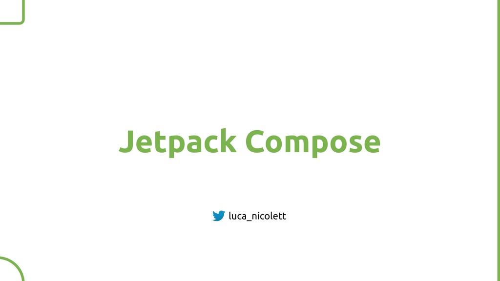 Jetpack Compose luca_nicolett