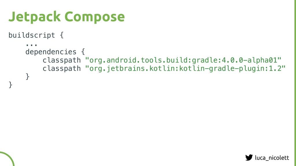 luca_nicolett Jetpack Compose buildscript { ......