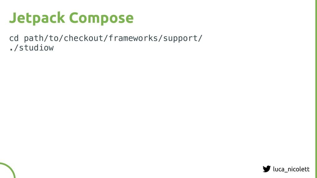 luca_nicolett Jetpack Compose cd path/to/checko...