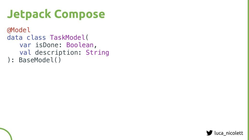luca_nicolett Jetpack Compose @Model data class...