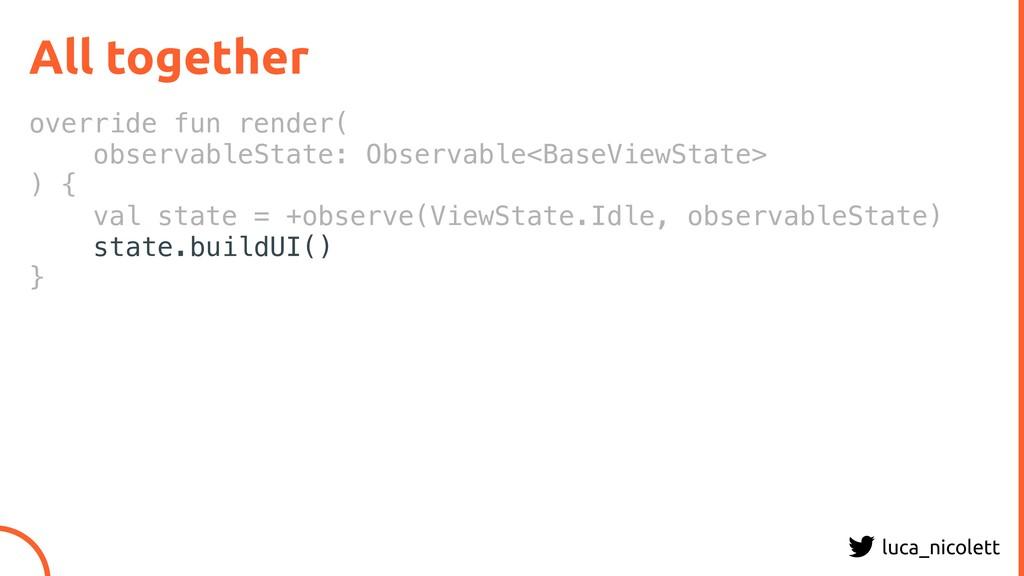 luca_nicolett All together override fun render(...