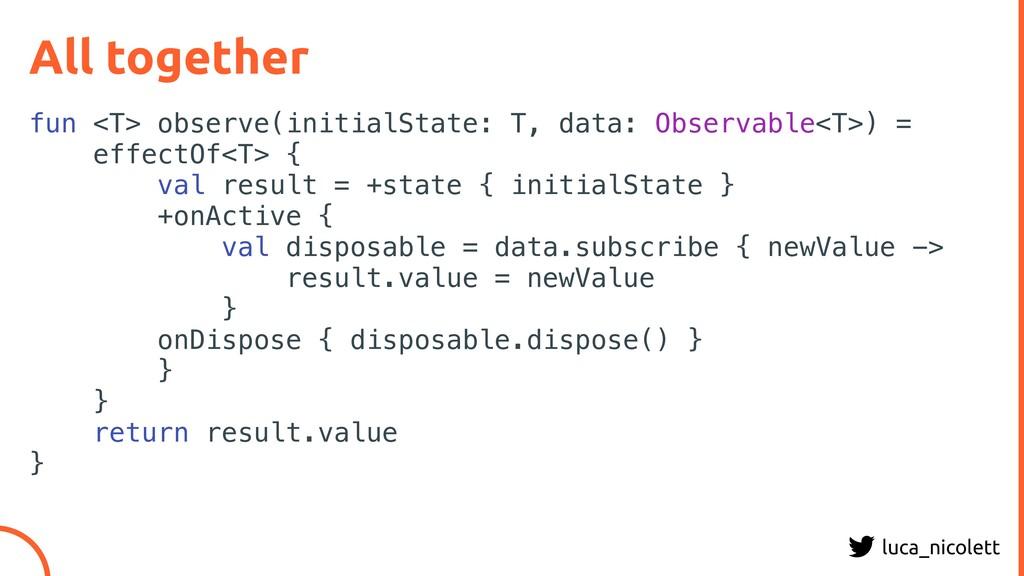 luca_nicolett All together fun <T> observe(init...