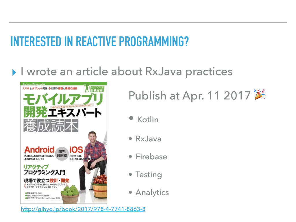 INTERESTED IN REACTIVE PROGRAMMING? ▸ I wrote a...