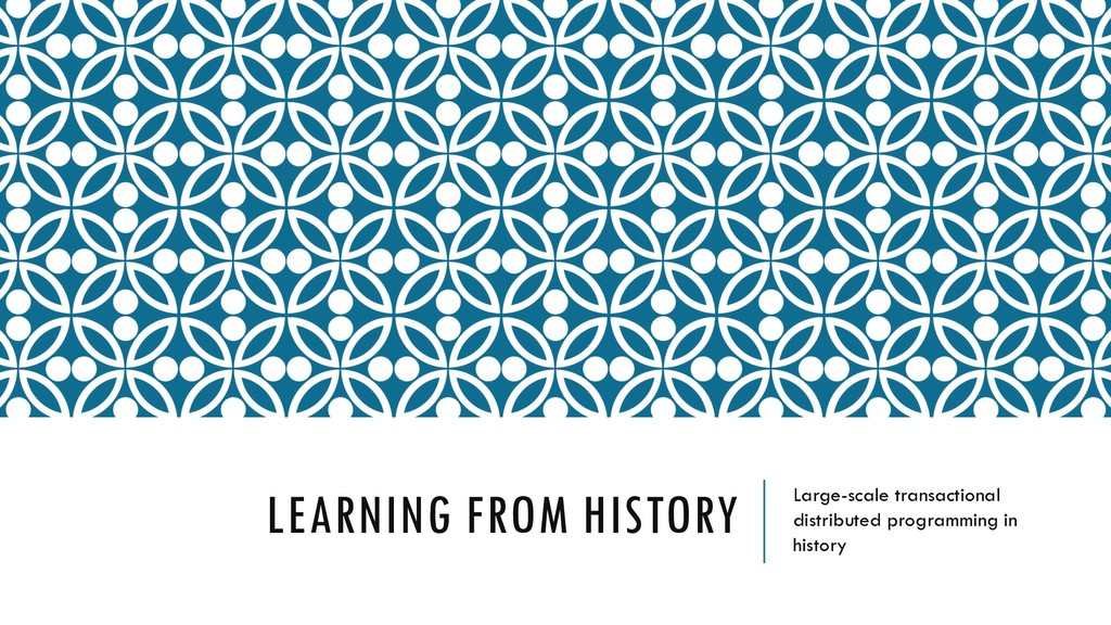 LEARNING FROM HISTORY Large-scale transactional...