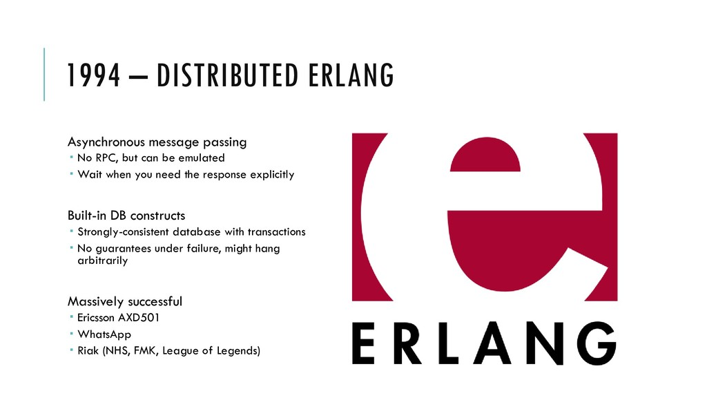 1994 – DISTRIBUTED ERLANG Asynchronous message ...