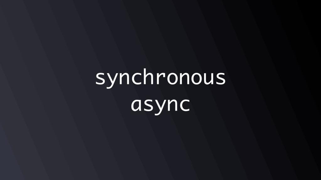 synchronous async