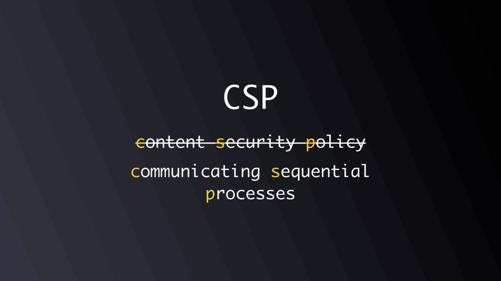 CSP content security policy communicating seque...