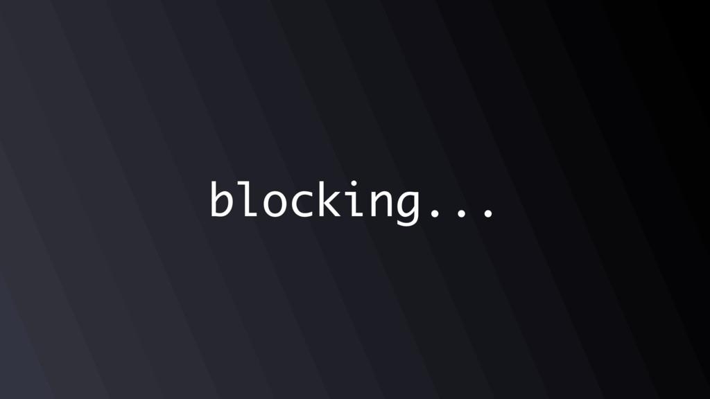 blocking...