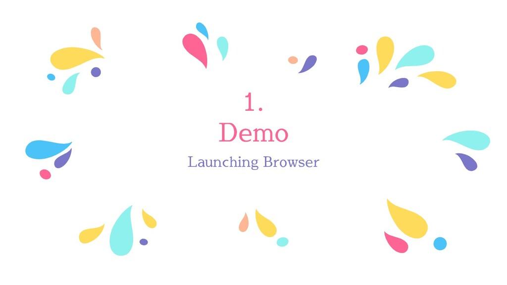 1. Demo Launching Browser