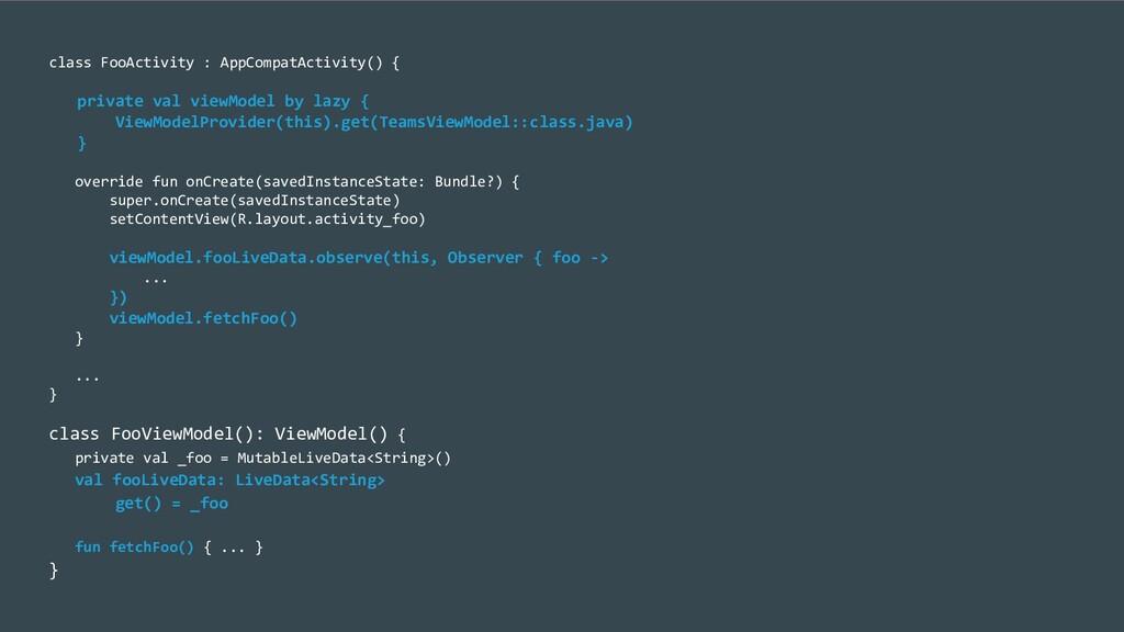class FooActivity : AppCompatActivity() { priva...