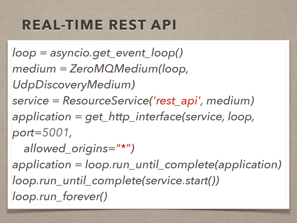 REAL-TIME REST API loop = asyncio.get_event_loo...