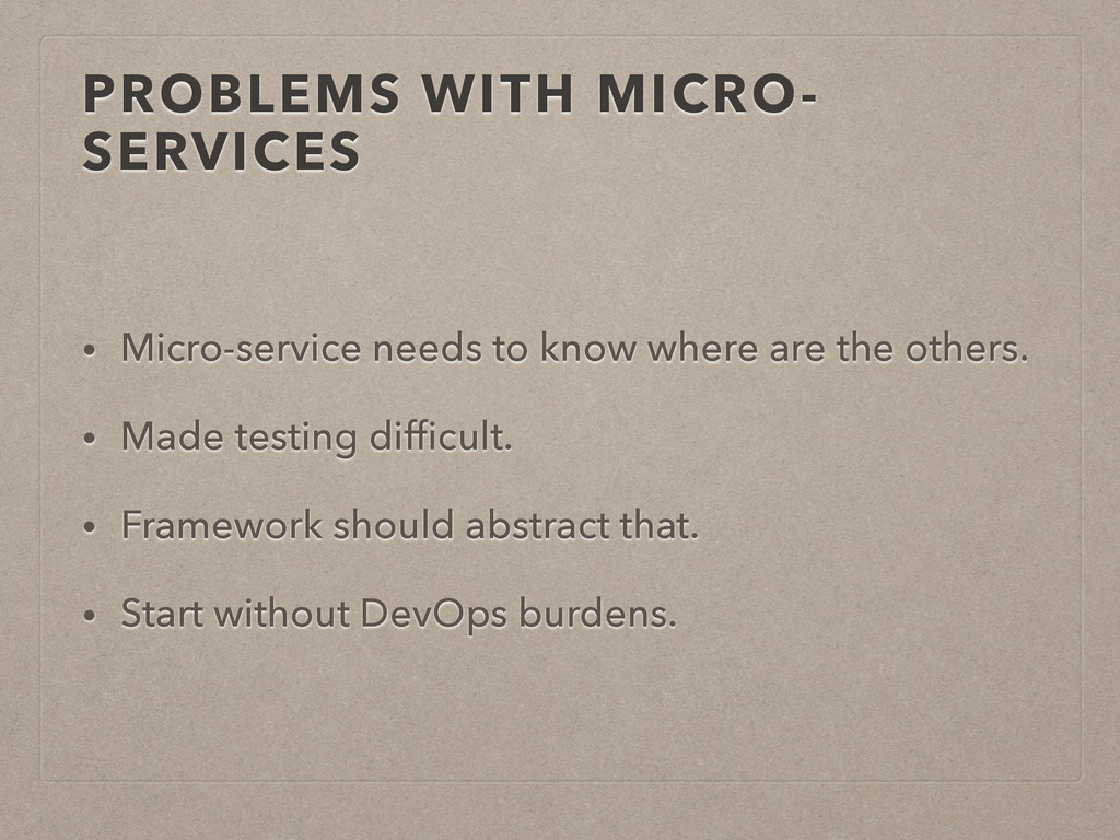 PROBLEMS WITH MICRO- SERVICES • Micro-service n...