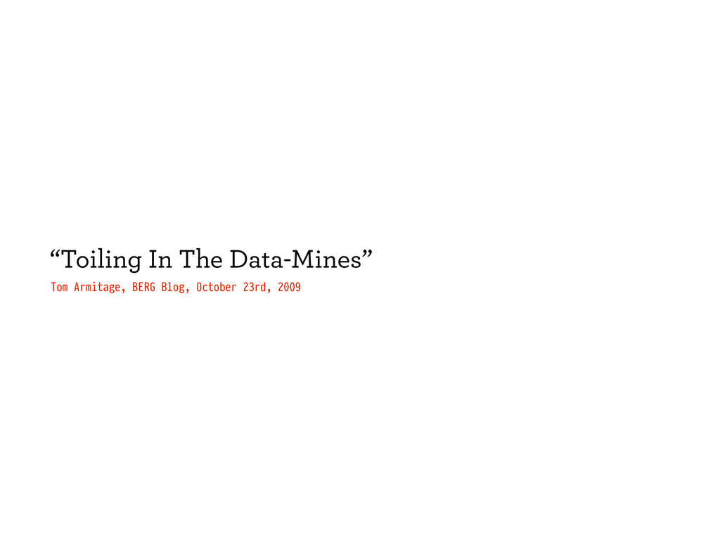 """""""Toiling In The Data-Mines"""" Tom Armitage, BERG ..."""