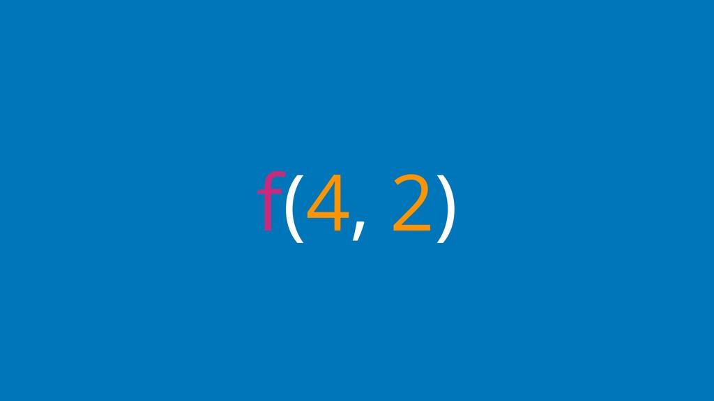 f(4, 2)
