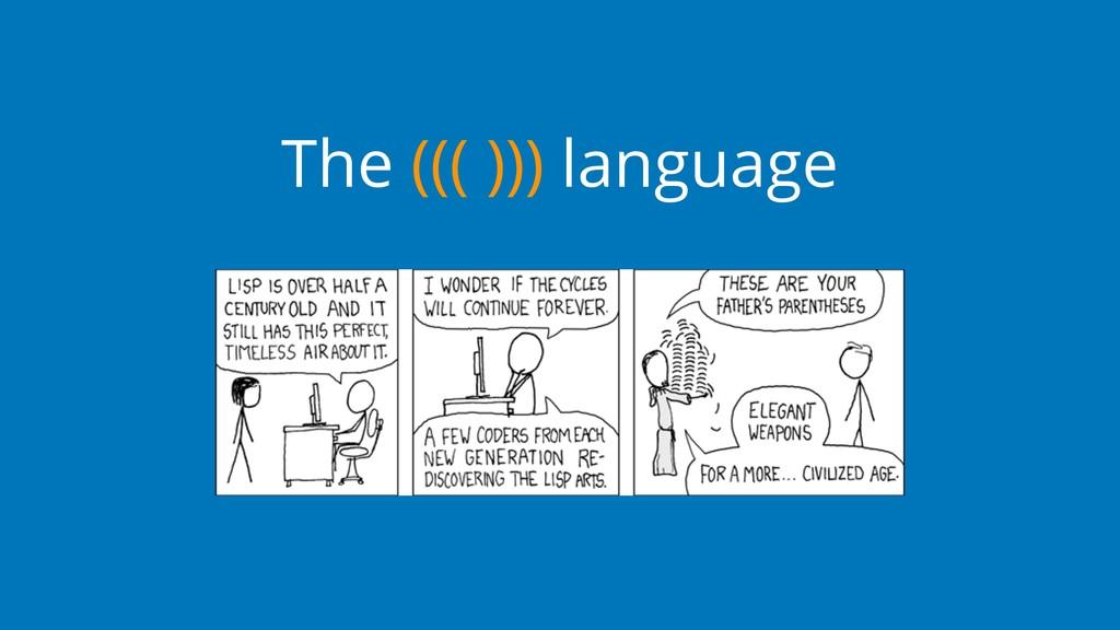 The ((( ))) language