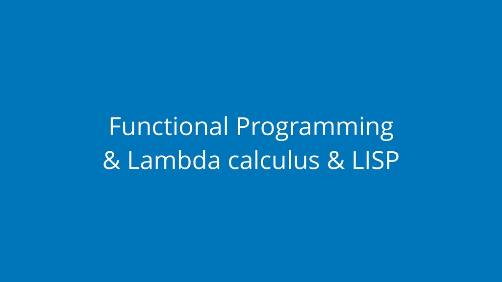 Functional Programming & Lambda calculus & LISP