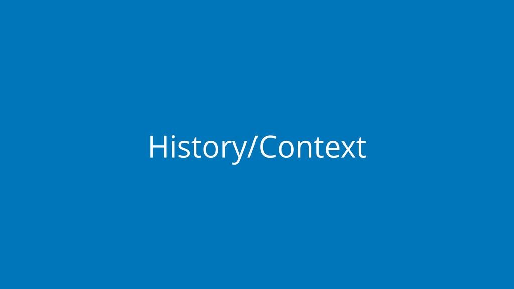 History/Context
