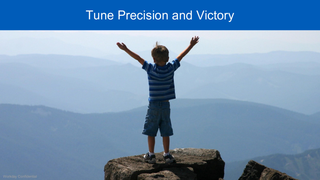 Workday Confidential Tune Precision and Victory