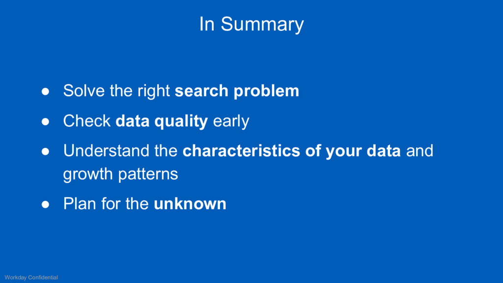 ● Solve the right search problem ● Check data q...