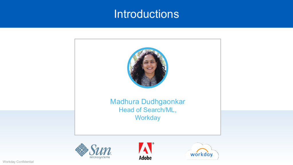 Introductions Workday Confidential Madhura Dudh...