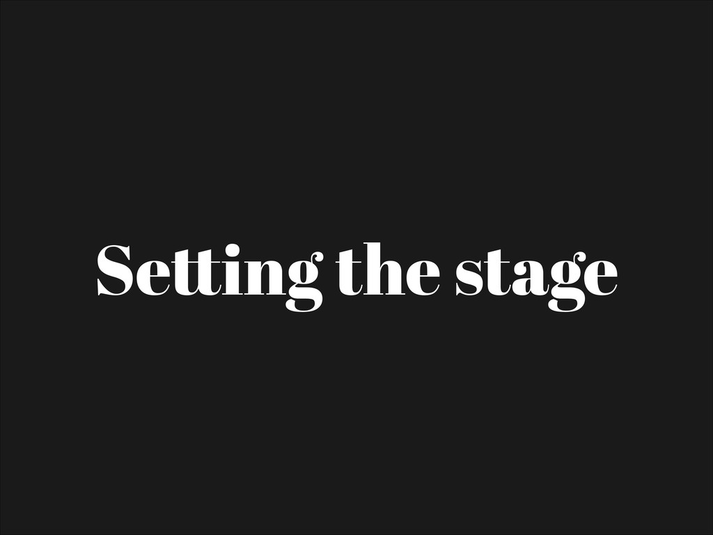 Se ! ing the stage