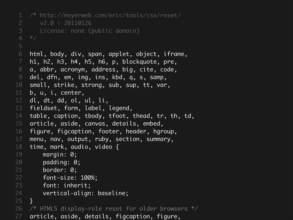 /* http://meyerweb.com/eric/tools/css/reset/ v2...
