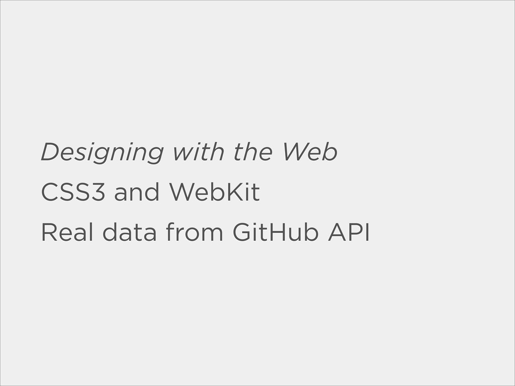 Designing with the Web CSS3 and WebKit Real dat...