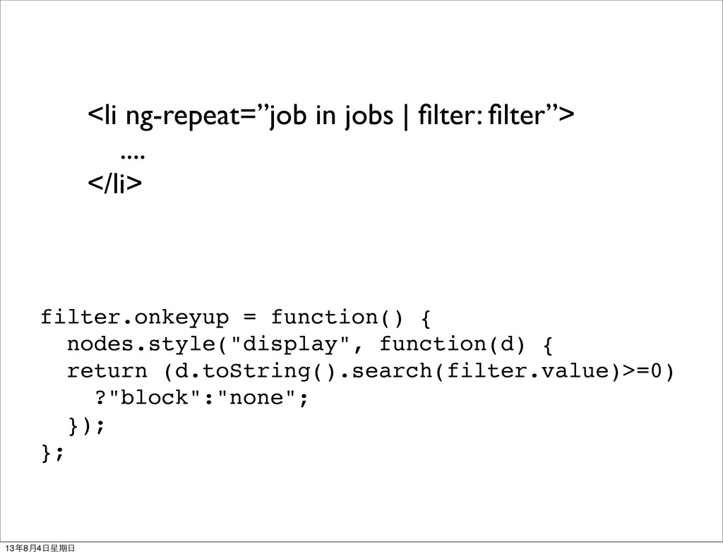 "<li ng-repeat=""job in jobs | filter: filter""> ......"